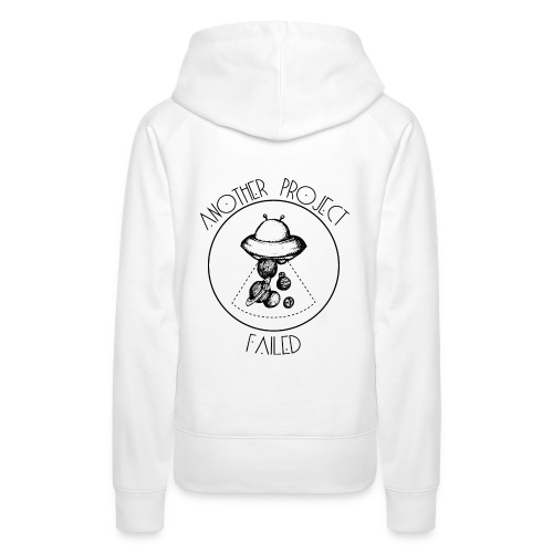 Another project failed - Women's Premium Hoodie