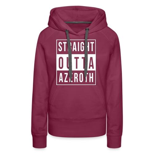 Straight Outta Azeroth - Frauen Premium Hoodie