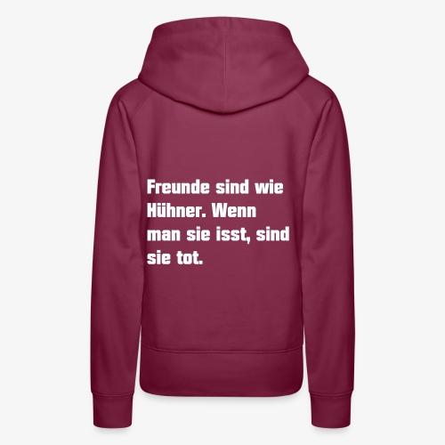 Freunde sind wie Hühner - Frauen Premium Hoodie