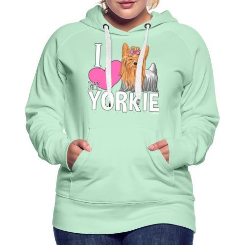 I love my Yorkie - Naisten premium-huppari