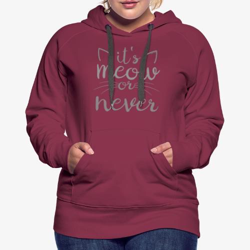 Meow Or Never II - Naisten premium-huppari