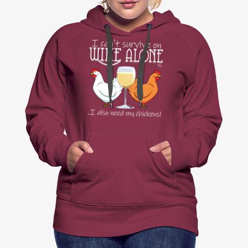 Wine Alone Chickens Ii - Naisten premium-huppari