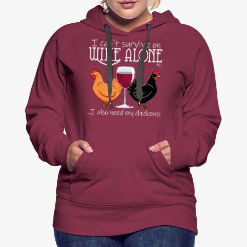 Wine Alone Chickens - Naisten premium-huppari