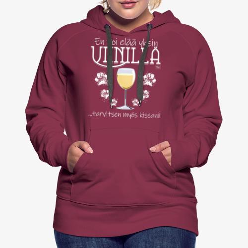 Yksin Viinillä Kissa - Naisten premium-huppari