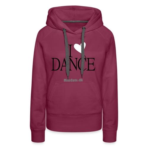 I LOVE DANCE - Dame Premium hættetrøje