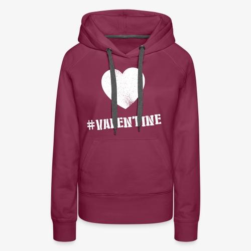 Hashtag Valentine Woman - Vrouwen Premium hoodie