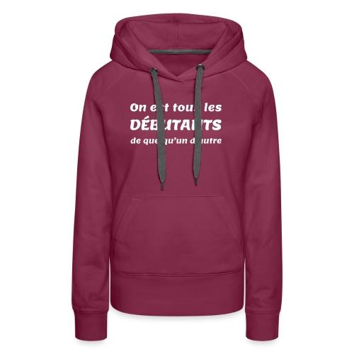 We Are All Newbies (3XL+ / Slate Edition) - Sweat-shirt à capuche Premium pour femmes