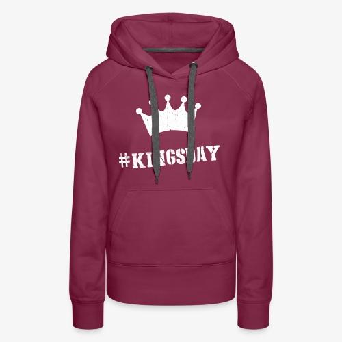 Hashtag Kingsday - Vrouwen Premium hoodie