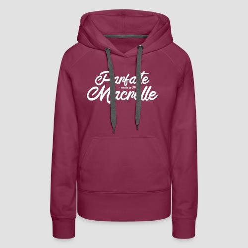 Parfaite Macrelle 2020 - Sweat-shirt à capuche Premium pour femmes