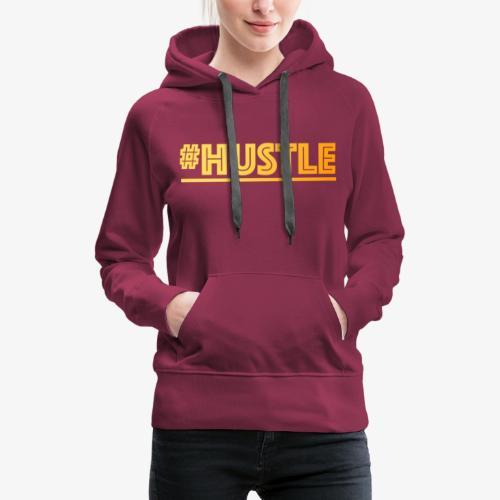 hustle - Frauen Premium Hoodie