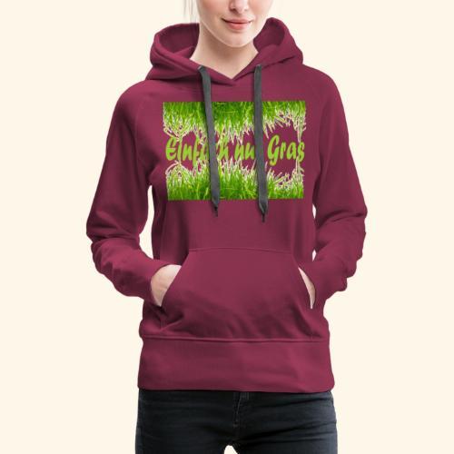 einfach nur gras2 - Frauen Premium Hoodie