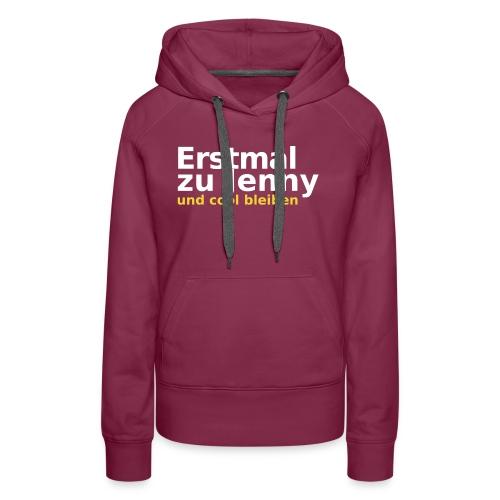 Erstmal zu Jenny - Frauen Premium Hoodie