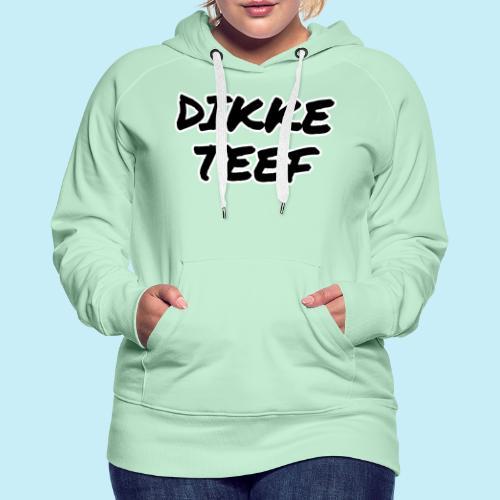 Dikke teef - Sweat-shirt à capuche Premium pour femmes