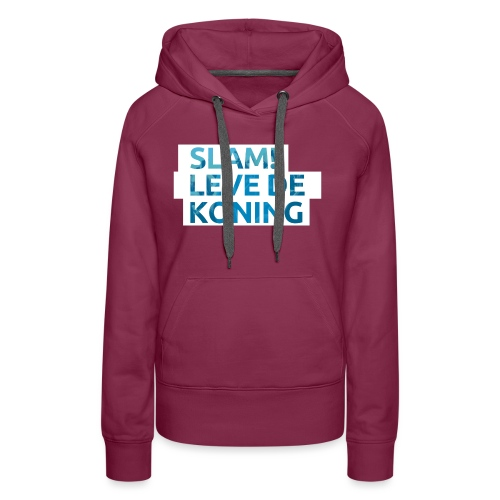 Slam leve de koning! - Vrouwen Premium hoodie