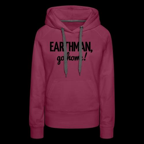 Earthman Go Home logo - Women's Premium Hoodie