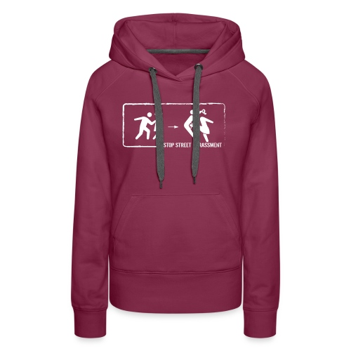 Stop street harassment: We don't touch! - Women's Premium Hoodie
