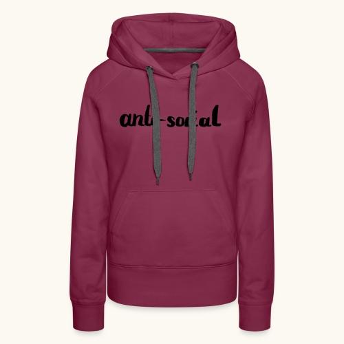 anti-social asocial énonciation drôle comme un cadeau - Sweat-shirt à capuche Premium pour femmes