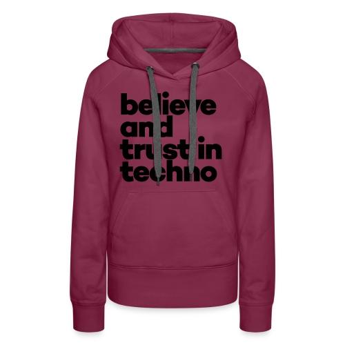 Believe trust in Techno - Vrouwen Premium hoodie