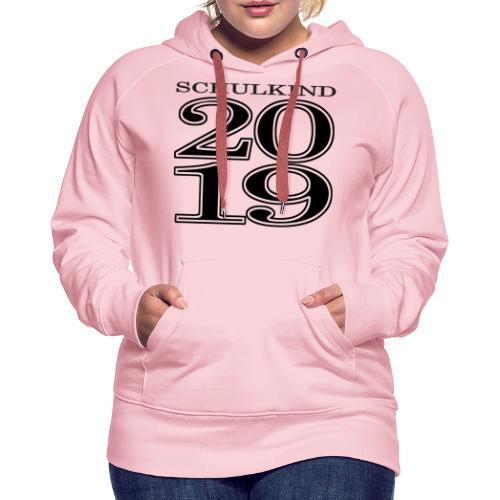 Schulkind 2019 - Frauen Premium Hoodie