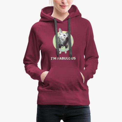 I'm fabulous with the Cat - Frauen Premium Hoodie