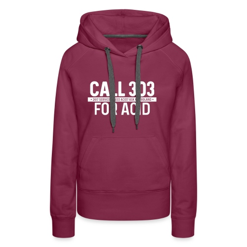 Call 303 for Acid - Women's Premium Hoodie