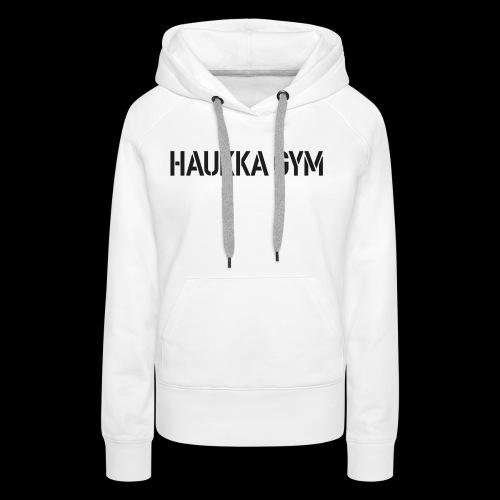 HAUKKA GYM text - Naisten premium-huppari
