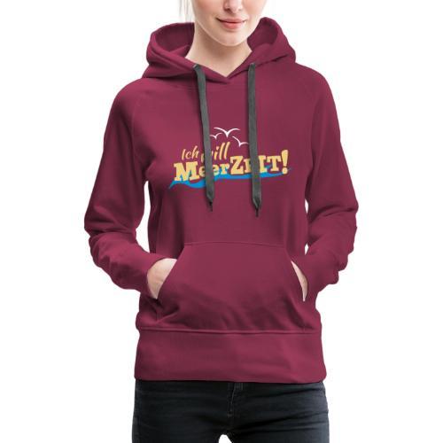Ich will MeerZEIT - Frauen Premium Hoodie