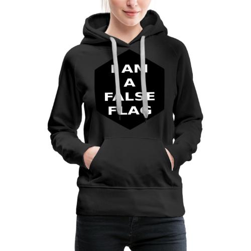 I am a false flag - Frauen Premium Hoodie