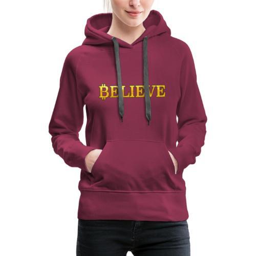 bitcoin believe - Frauen Premium Hoodie