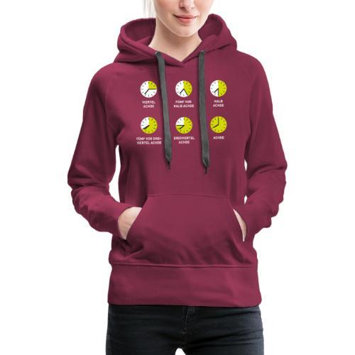Uhrzeit auf schwäbisch - Frauen Premium Hoodie