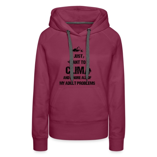 I just want to climb black - Sweat-shirt à capuche Premium pour femmes
