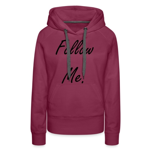 Follow me - Sweat-shirt à capuche Premium pour femmes