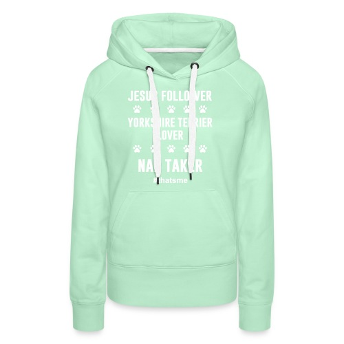 Jesus follower yorkshire terrier lover nap taker - Women's Premium Hoodie