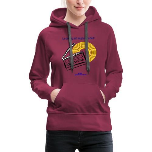 Le casting est toujours parfait - Sweat-shirt à capuche Premium pour femmes