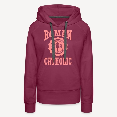 ROMAN CATHOLIC - Women's Premium Hoodie