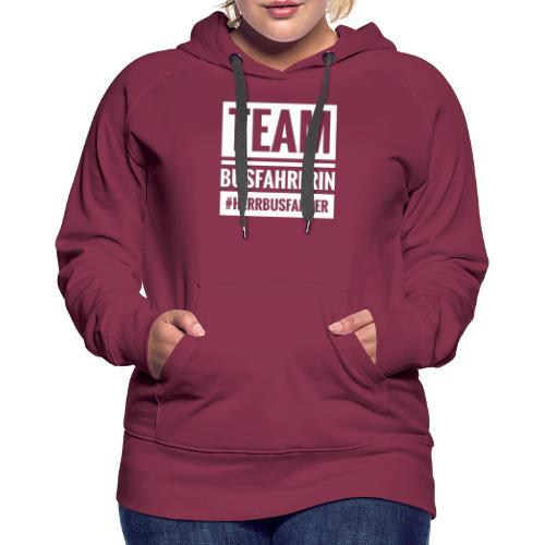 Team Busfahrerin #herrbusfahrer - Frauen Premium Hoodie