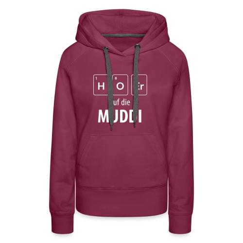 Hör auf die Muddi - Frauen Premium Hoodie