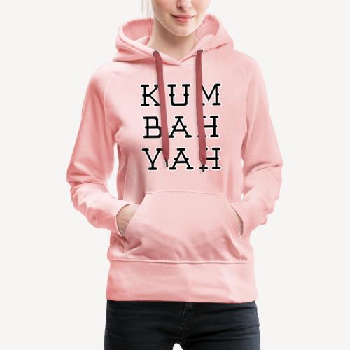 KUM BAH YAH - Women's Premium Hoodie