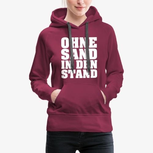 OHNE SAND IN DEN STAND 4 - Frauen Premium Hoodie