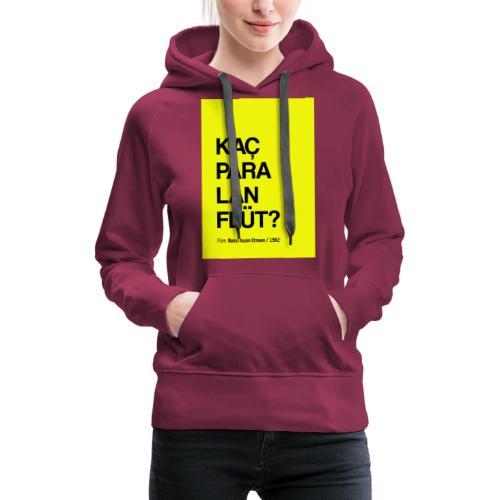 Kaç para lan flüt / Film replikleri - Frauen Premium Hoodie