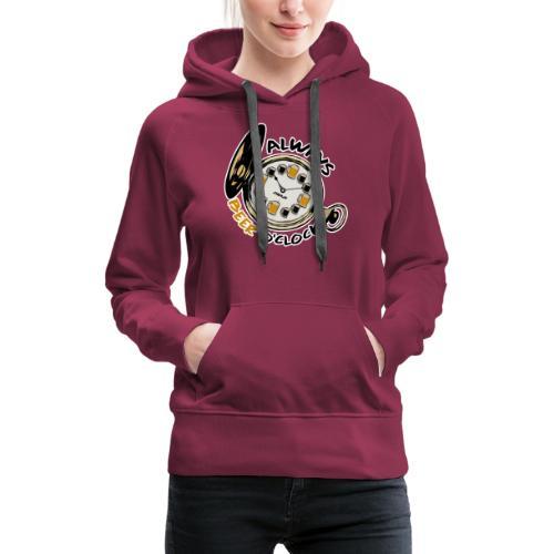 Always Beer O'clock - Vrouwen Premium hoodie