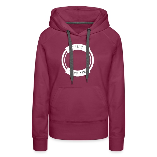 Quality Takes Time - Women's Premium Hoodie