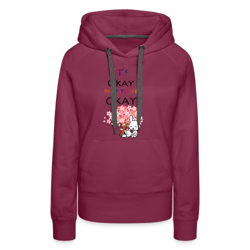 Its okay not to be okay. - Women's Premium Hoodie