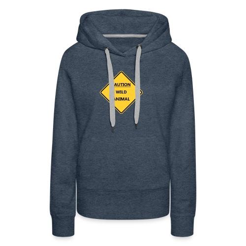 Caution Wild Animal - Sweat-shirt à capuche Premium pour femmes