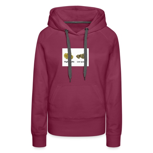 High Quality Weed - Women's Premium Hoodie
