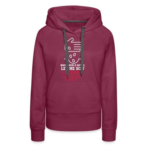 Let me sow love - Vrouwen Premium hoodie