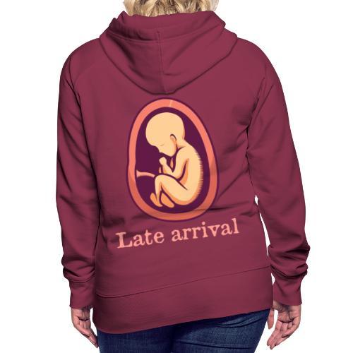 Schwanger - Late arrival - Frauen Premium Hoodie