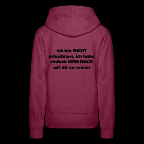 Ich bin nicht schüchtern - Frauen Premium Hoodie