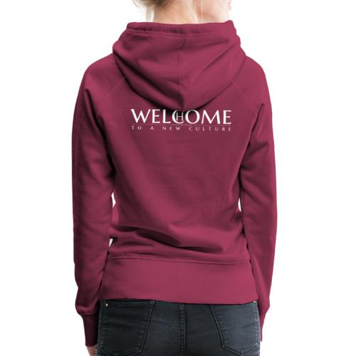 welcome home to a new culture w - Frauen Premium Hoodie