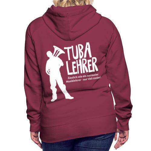 Tuba Lehrer | Tubist - Frauen Premium Hoodie